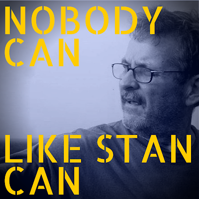 Nobody Can Like Stan Can